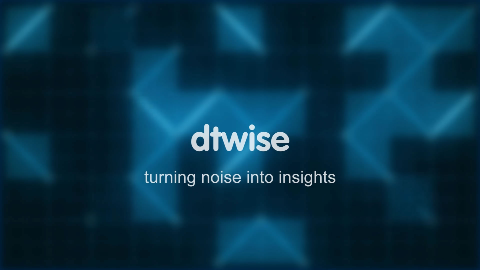 DTWISE Turning Noise into Insights Company and Products Video Placeholder